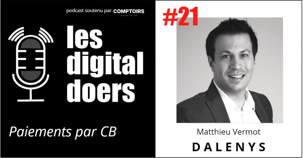 Matthieu Vermot - Directeur Marketing et Commercial - Dalenys (Natixis)